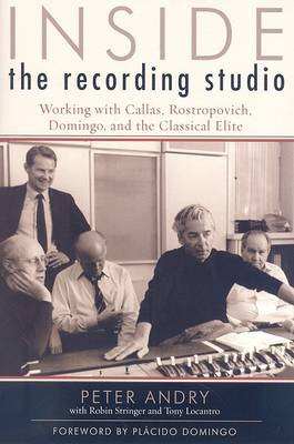 Inside the Recording Studio: Working with Callas, Rostropovich, Domingo, and the Classical Elite (BOK)