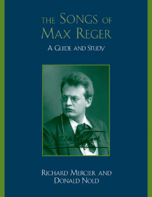 The Songs of Max Reger: A Guide and Study (BOK)