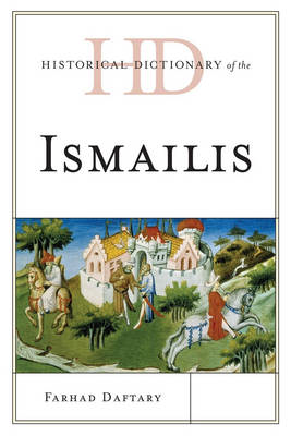 Historical Dictionary of the Ismailis (BOK)