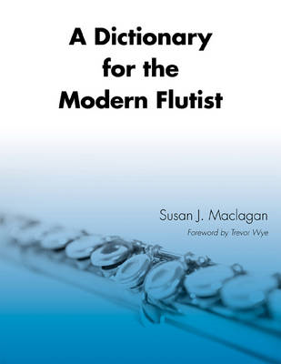 A Dictionary for the Modern Flutist (BOK)