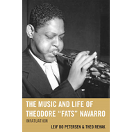 The Music and Life of Theodore Fats Navarro: Infatuation (BOK)