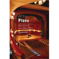 At the Piano: Interviews with 21st-Century Pianists (BOK)
