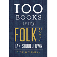 100 Books Every Folk Music Fan Should Own (BOK)