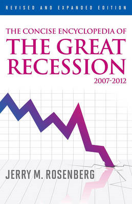 The Concise Encyclopedia of the Great Recession 2007-2012 (BOK)