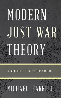 Modern Just War Theory: A Guide to Research (BOK)