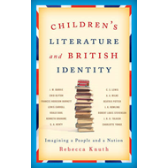 Children's Literature and British Identity: Imagining a People and a Nation (BOK)