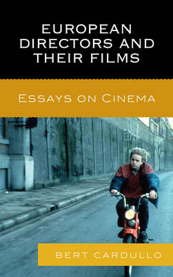 European Directors and Their Films: Essays on Cinema (BOK)