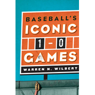 Baseball's Iconic 1-0 Games (BOK)