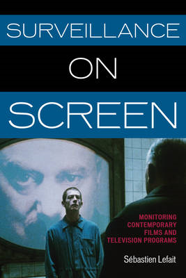 Surveillance on Screen: Monitoring Contemporary Films and Television Programs (BOK)