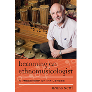 Becoming an Ethnomusicologist: A Miscellany of Influences (BOK)