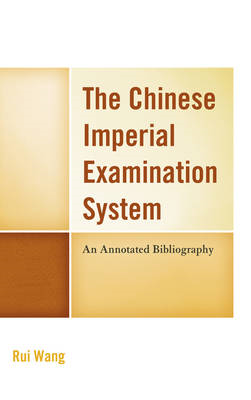 Chinese Imperial Examination System: An Annotated Bibliography (BOK)