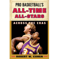 Pro Basketball's All-Time All-Stars: Across the Eras (BOK)