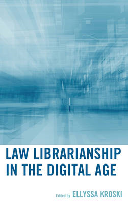 Law Librarianship in the Digital Age (BOK)