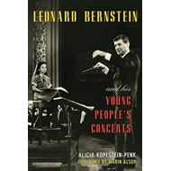 Leonard Bernstein and His Young People's Concerts (BOK)