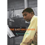 The Last Balladeer: The Johnny Hartman Story (BOK)