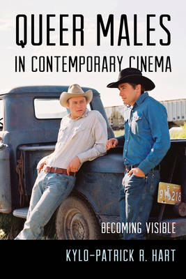 Queer Males in Contemporary Cinema: Becoming Visible (BOK)