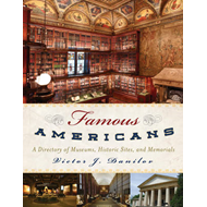 Famous Americans: A Directory of Museums, Historic Sites, and Memorials (BOK)
