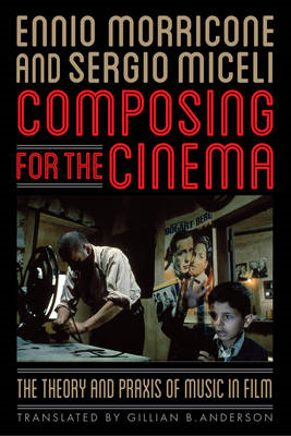 Composing for the Cinema: The Theory and Praxis of Music in Film (BOK)