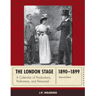 The London Stage 1890-1899: A Calendar of Productions, Performers, and Personnel (BOK)