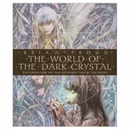 "The World of ""the Dark Crystal"": Featuring New Art and Introduction by the Artist (BOK)"