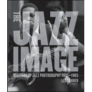 The Jazz Image: Masters of Jazz Photography (BOK)