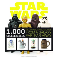 Star Wars: 1000 Collectibles: Memorabilia and Stories from a Galaxy Far, Far Away (BOK)