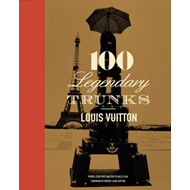 Louis Vuitton: 100 Legendary Trunks (BOK)