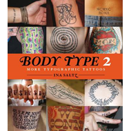 Body Type 2: More Typographic Tattoos (BOK)