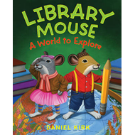 Library Mouse: A World to Explore (BOK)
