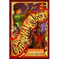 The Carnival of Lost Souls: A Handcuff Kid Novel (BOK)