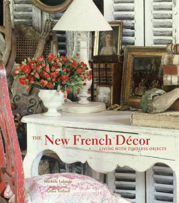 The New French Decor: Living with Timeless Objects (BOK)
