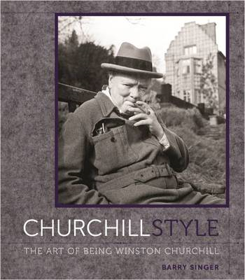 Churchill Style: The Art of Being Winston Churchill (BOK)