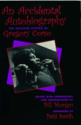 Accidental Autobiography: The Selected Letters of Gregory Corso (BOK)