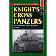 Knight's Cross Panzers: The German 35th Tank Regiment in WWII (BOK)