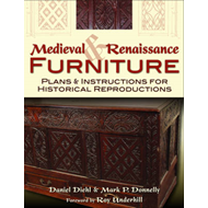 Medieval & Renaissance Furniture: Plans & Instructions for Historical Reproductions (BOK)