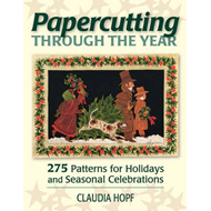 Papercutting Through the Year: 275 Patterns for Holidays and Seasonal Celebrations (BOK)