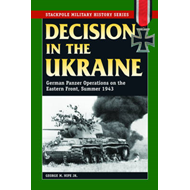 Decision in the Ukraine: German Tank Operations on the Eastern Front, Summer 1943 (BOK)