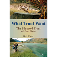 What Trout Want (BOK)