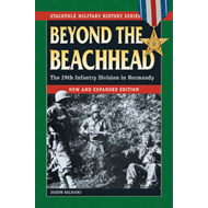 Beyond the Beachhead: The 29th Infantry Division in Normandy (BOK)