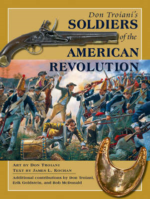 Don Troiani's Soldiers of the American Revolution (BOK)