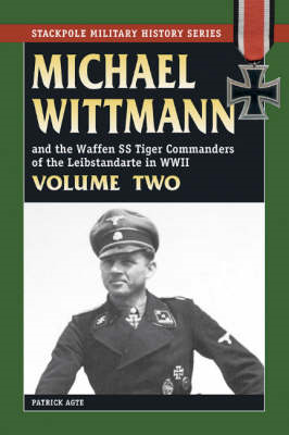 Michael Wittmann and the Waffen SS Tiger Commanders of the L (BOK)
