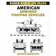 American Armored Fighting Vehicles: World War II AFV Plans (BOK)
