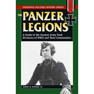 Panzer Legions: A Guide to the German Army Tank Divisions of World War II and Their Commanders (BOK)