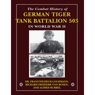 Combat History of German Tiger Tank Battalion 503 in World War II (BOK)