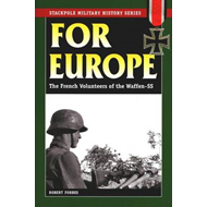 For Europe: The French Volunteers of the Waffen-SS (BOK)