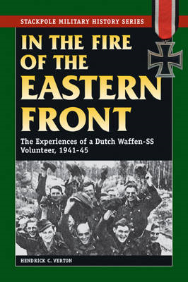 In the Fire of the Eastern Front: The Experiences of a Dutch Waffen-SS Volunteer, 1941-45 (BOK)