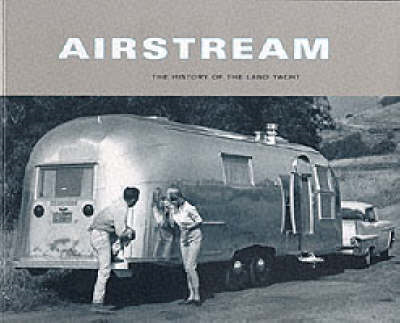 Airstream: The History of the Land Yacht (BOK)