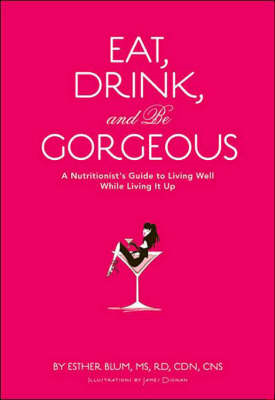 Eat, Drink, and be Gorgeous (BOK)