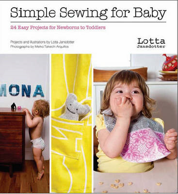 Lotta Jansdotter's Simple Sewing for Baby: 24 Easy Projects for Newborns to Toddlers (BOK)