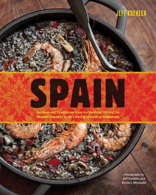 Spain: Recipes and Traditions from the Verdant Hills of the Basque Country to (BOK)